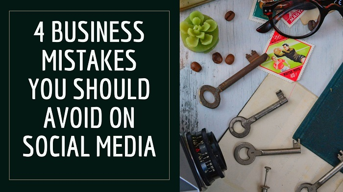 4 Business mistakes you should avoid on social media
