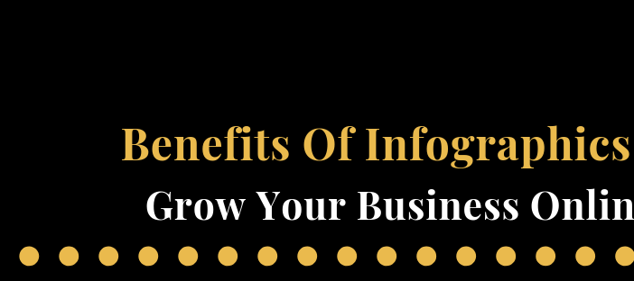 Benefits Of Infographics_ Grow Your Business Online