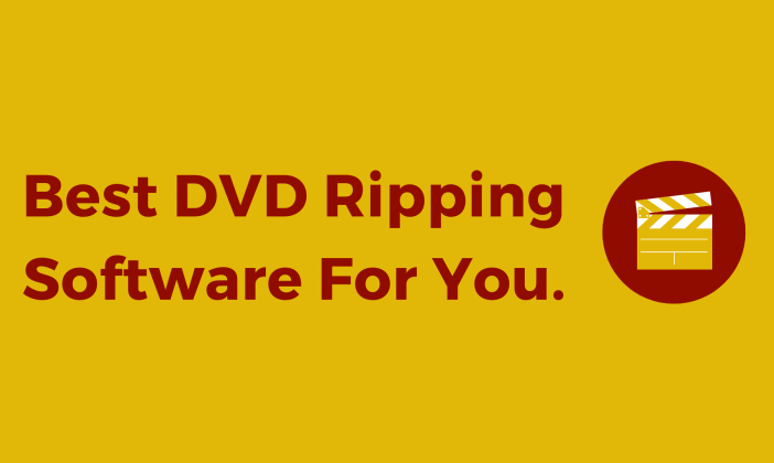Best DVD Ripping Software For You