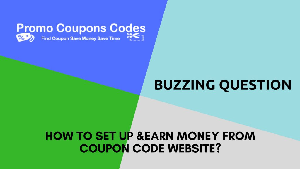 How to Set Up &Earn Money from Coupon Code Website