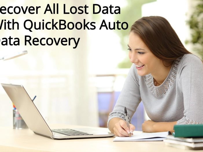 Recover All Lost Data With QuickBooks Auto Data Recovery