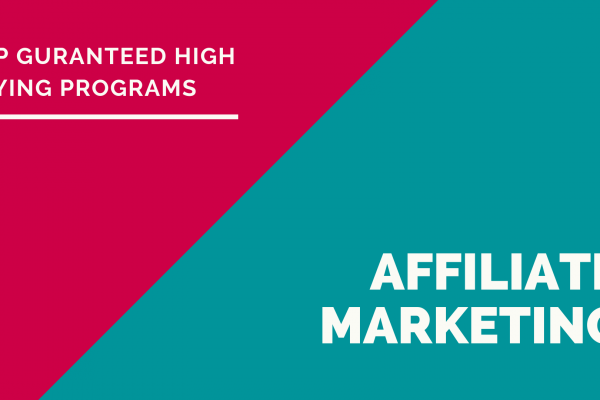 Top Guranteed High Paying Affiliate Marketing Programs in 2019
